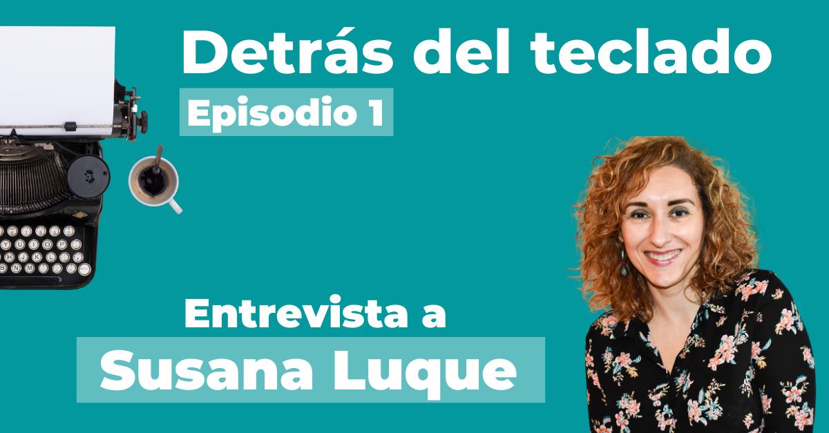 Entrevista a Susana Luque, copywriter, en Detrás del teclado