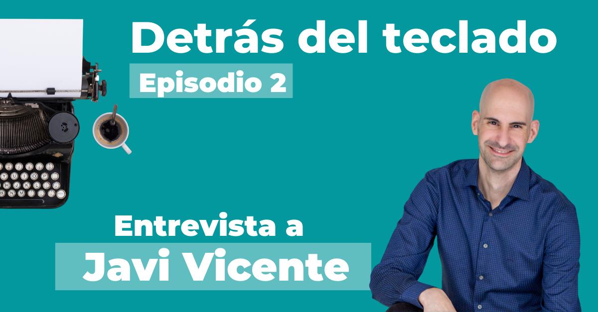 Entrevista a Javi Vicente, copywriter, en Detrás del teclado