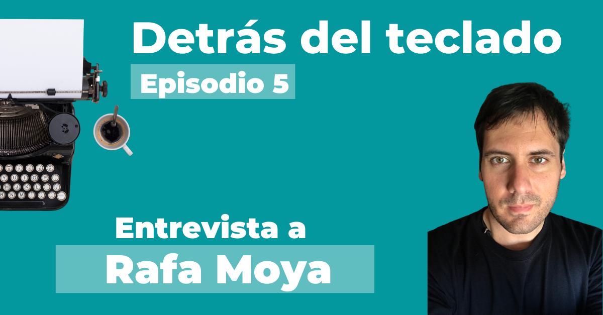 Entrevista a Rafa Moya en Detrás del teclado