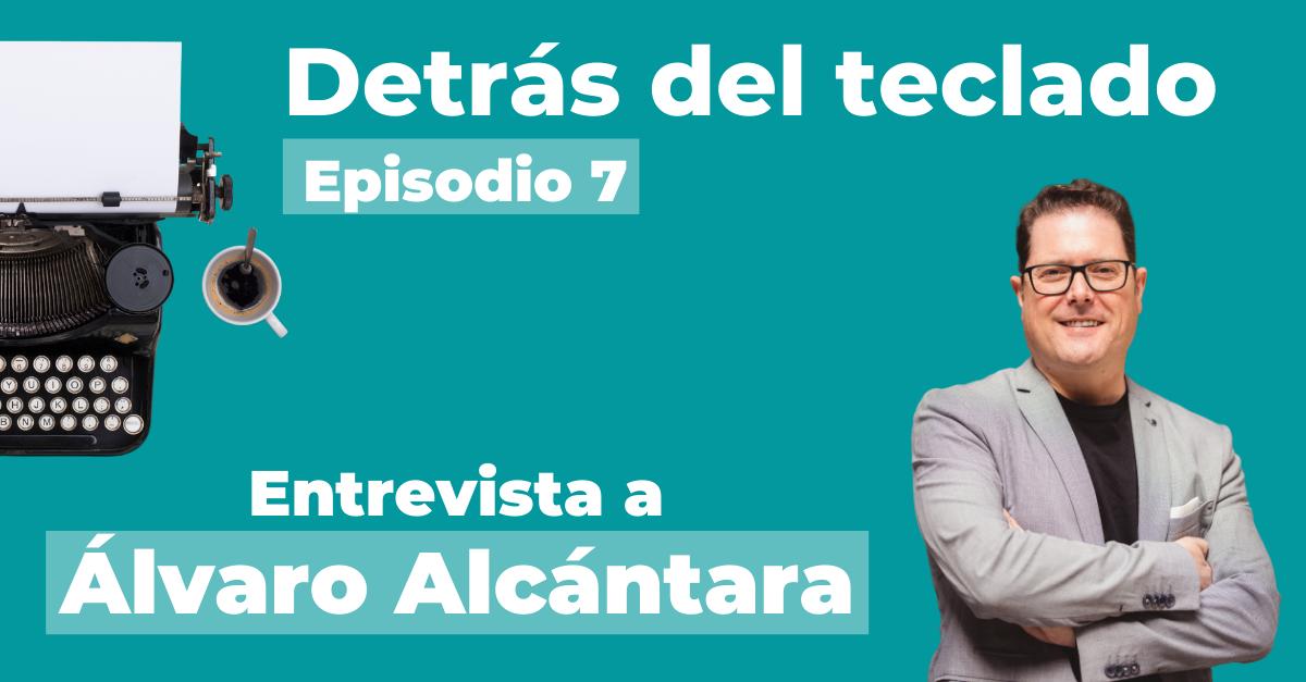 Entrevista Álvaro Alcántara, escritor y vendedor