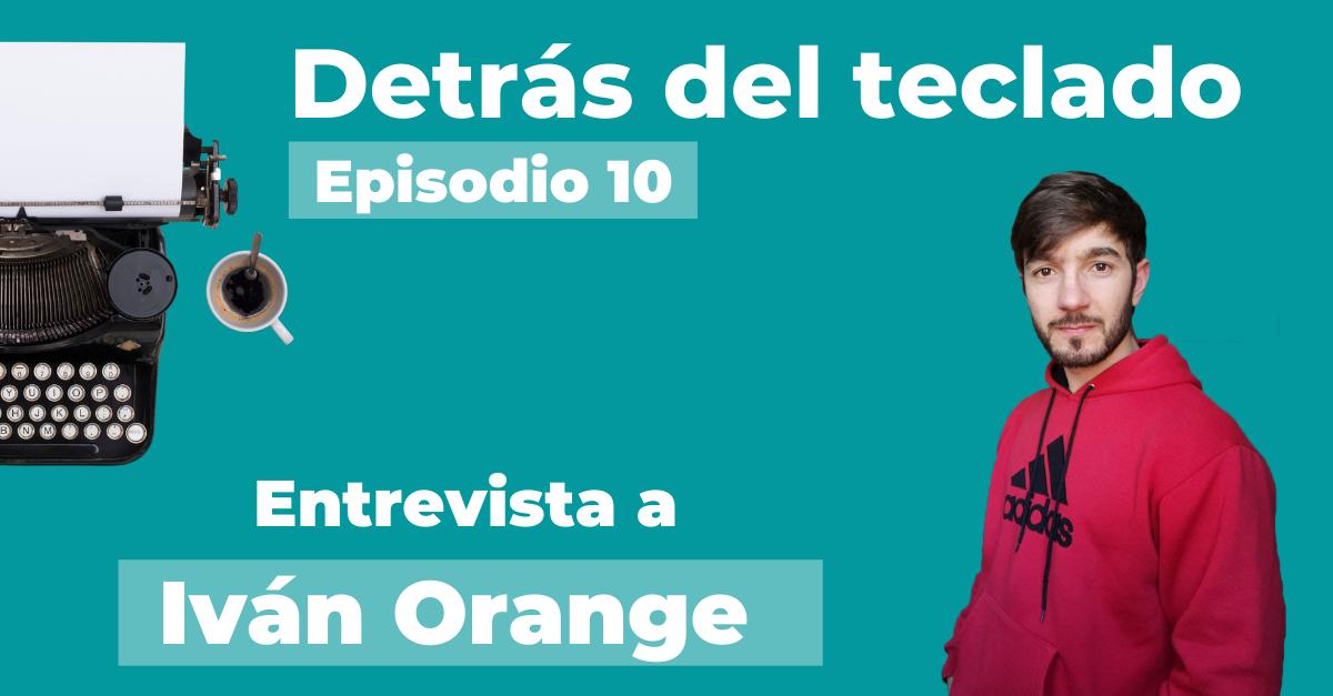 Entrevista a Iván Orange, copywriter