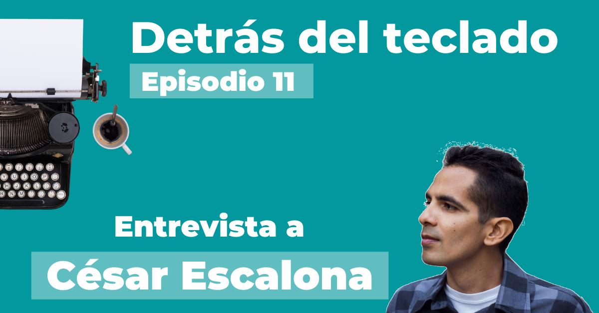 Entrevista César Escalona, copywriter