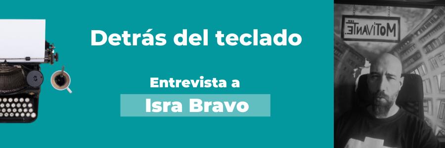 Entrevista a Isra Bravo