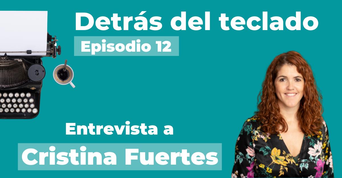 Entrevista Cristina Fuertes, en Detrás del teclado