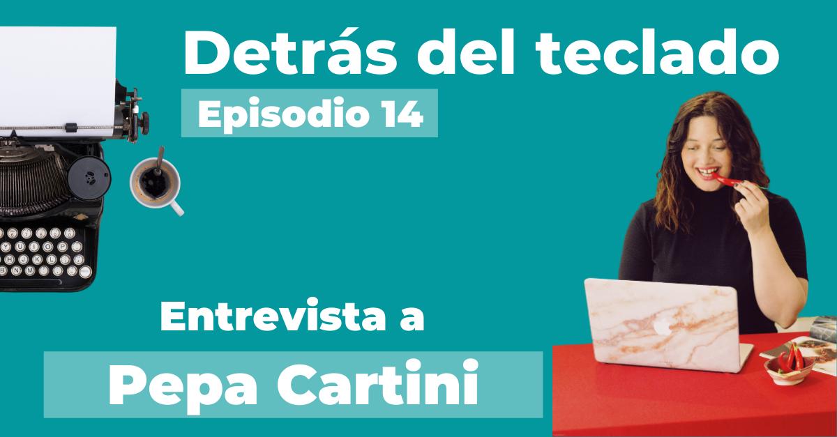 Entrevista a Pepa Cartini