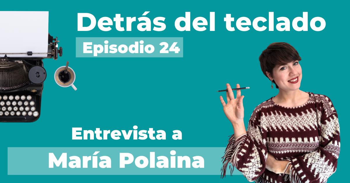 Episodio 24. Entrevista a María Polaina, copywriter